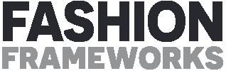 Fashion Frameworks
